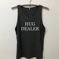 Hug Dealer Tank Top shirt tumblr quote t shirts with sayings Tumblr Clothing women shirt girl t shirt design Vintage Style