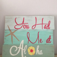 You had me at Aloha Wood Pallet Sign