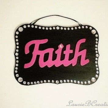 BLING FAITH SIGN- Sparkling Pink and Black Inspirational Wall Sign Handpainted w/ Clear Rhinestones