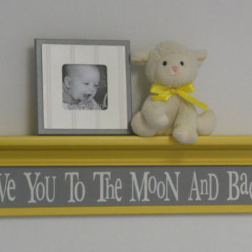 "Yellow and Grey Baby Nursery Decor - Baby Wall Decor Gray Yellow Sign and 30"" Shelf - Love You To The Moon And Back"