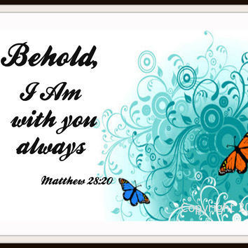 """Scripture Art Print  """"Behold, I Am With You Always"""", Wall Decor, 8 x 10"""" Unframed Printed Art Image, Scripture Print, Motivational Quote"""