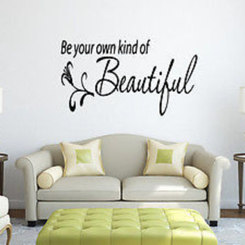 Be Your Own Kind of Beautiful quote wall sticker quote decal wall art decor 4613