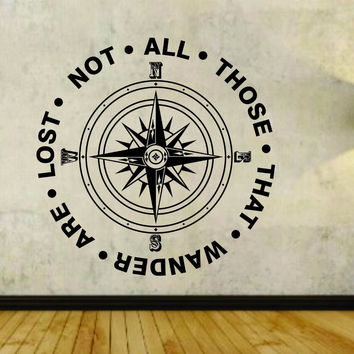 Not All Those Who Wander Are Lost with Compass Quote Vinyl Wall Decal Sticker