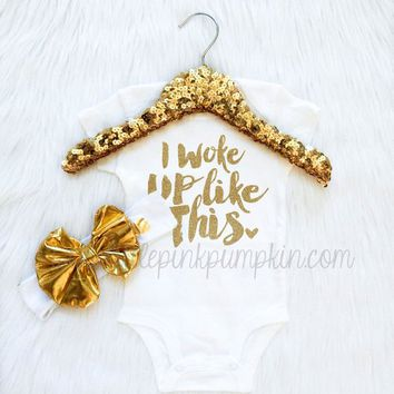 Baby Girl Clothes, I woke up like this bodysuit, Take home outfit, coming home outfit, optional metallic gold bow headband, glitter, trendy
