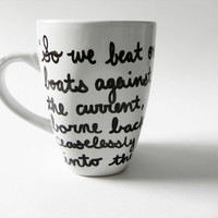 ON VACATION So we beat on... The Great Gatsby - mug // hand-drawn/written