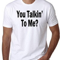Movie Quote T-Shirt - You Talkin' To Me?, Robert De Niro in Taxi Driver, Classic Movie Lovers