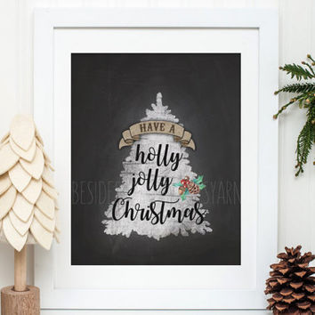 Christmas Printable, Have a Holly Jolly Christmas Print, Chalkboard Christmas Decoration, Holiday Printable, Christmas Art, Christian Gift