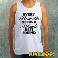 Every Brunette Needs A Blonde Best Friend Clothing Tank Top For Mens