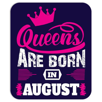Queens Are Born in August Mousepad