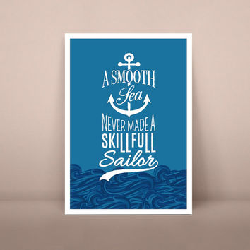 """Inspirational quote – """" A smooth sea never made a skillful sailor."""" 8"""" x 10"""" & A3 Poster Wall Decor"""