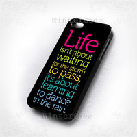 Life Quote Dance In The Rain-photo print on hard plastic-iphone 4/4s case-iphone 5/5s/5c case-samsung galaxy s3-samsung galaxy s4
