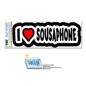 I Love Heart Sousaphone - Brass Musical Instrument Band SLAP-STICKZ TM Premium Sticker