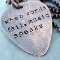 Guitar PIck Necklace, When Words Fail Music Speaks