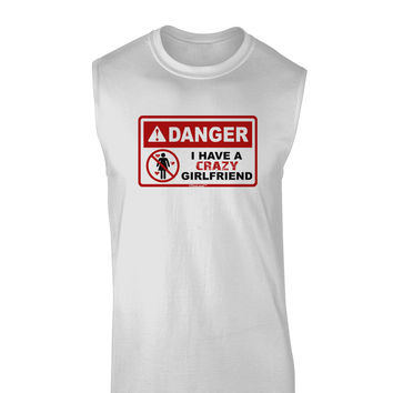Danger - Crazy Girlfriend Muscle Shirt