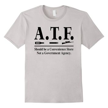 ATF Alcohol Tobacco And Firearms Funny T-Shirt