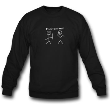 I've got your back sweatshirt crewneck