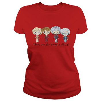 Thank you for being a friend golden girls shirt Ladies Tee