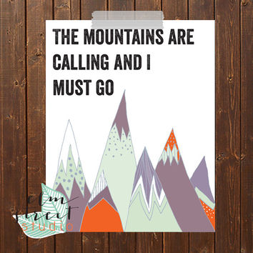 The Mountains Are Calling And I Must Go Print  Typography Print  Travel Print  Mountains Print   Inspirational Print  Travel Print