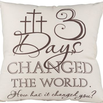 3 Days Changed the World Accent Pillow
