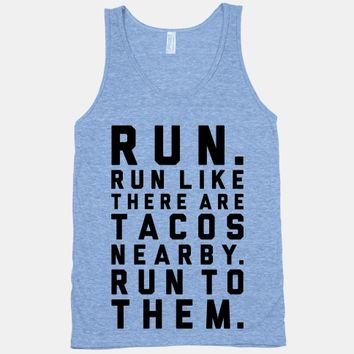 Run Like Tacos Are Nearby