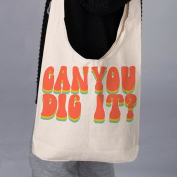 Can You Dig It Slouchy Bag