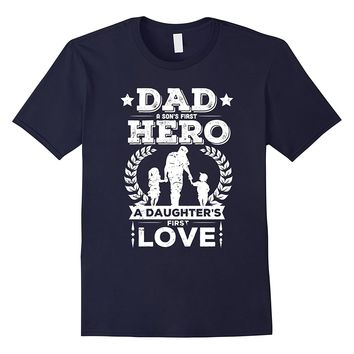 Father's Day Shirt Dad Sons First Hero Daughters First Love