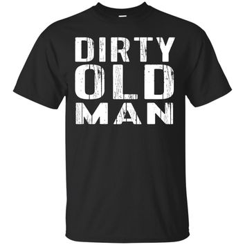 Funny Dirty Old Man TShirt