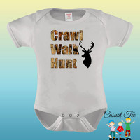 Hunting Crawl Walk Hunt in Camo Funny Baby Bodysuit for Baby or Toddler Tee Hunting Baby Clothes