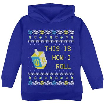 Hanukkah This is How I Roll Dreidel Ugly Christmas Sweater Toddler Hoodie