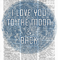 I Love you to the moon and back Quote Print, Girlfriend Gift, Mom gift, Love Wall Decor, Nursery art print, Moon wall art- Romantic Poster