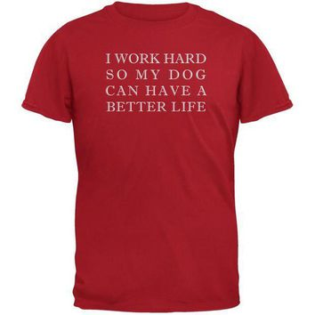 CREYCY8 Work Hard For My Dog Funny Red Adult T-Shirt