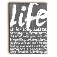 Life Is For Long Kisses by Artist Cheryl Overton Wood Sign