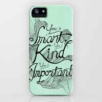 Smart. Kind. Important. iPhone Case by David Stanfield | Society6