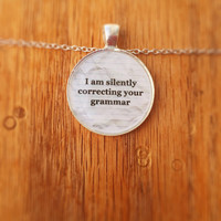 I Am Silently Correcting Your Grammar Necklace (Free Shipping To USA)