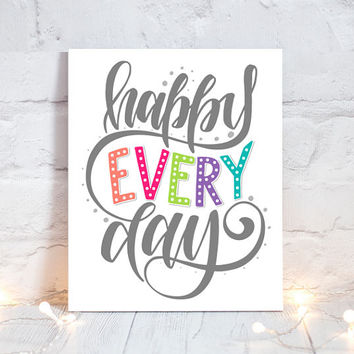 WALL ART QUOTE - Happy Every Day - Office Quotes - Inspirational Quote - Motivational Quote - Typography Decor -Single Canvas or Print