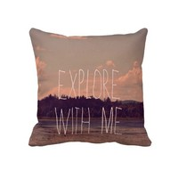Explore With Me Pillow from Zazzle.com