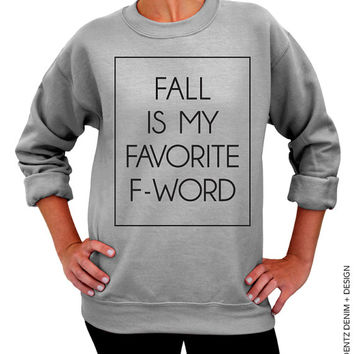 Fall Is My Favorite F - Word - Gray Unisex Crew Neck