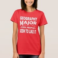 Geography College Major Only Cool People Like It T-Shirt