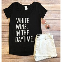 White Wine. In the Daytime.