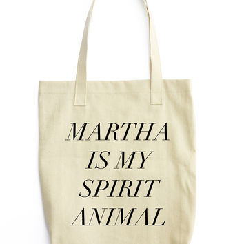 Martha Stewart Is My Spirit Animal Tote