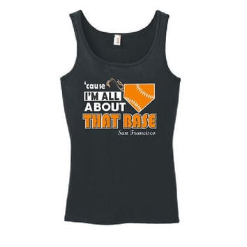 Cause I'm All About That Base San Francisco Ladies Tank Top