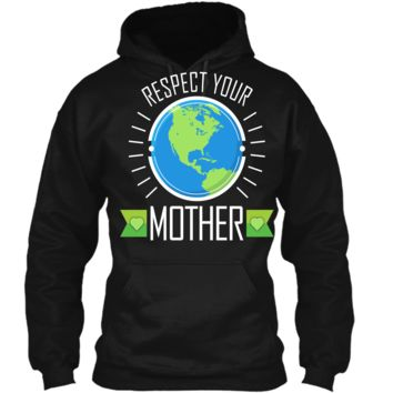 Earth Day Kids Shirt Boys Girls Respect Your Mother Earth Pullover Hoodie 8 oz