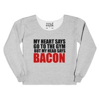 my heart says go the gym but my head says bacon chop