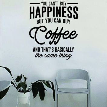 You Can't Buy Happiness But You Can Buy Coffee Quote Wall Decal Sticker Bedroom Living Room Art Vinyl Beautiful Decor Kitchen Cute Shop Morning Funny Java