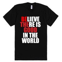Believe There Is Good Inspirational Shirt-Unisex Black T-Shirt