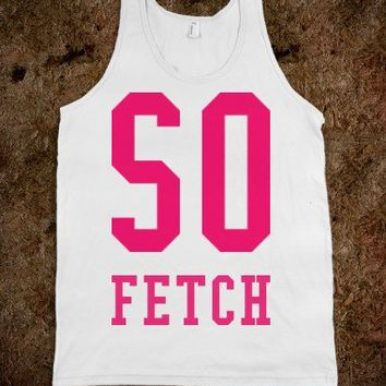 So Fetch! - Text Tees