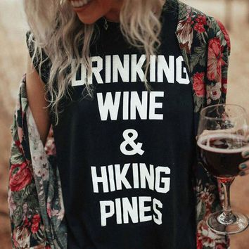 "Graphic Tee ""Drinking Wine & Hiking Pines"""