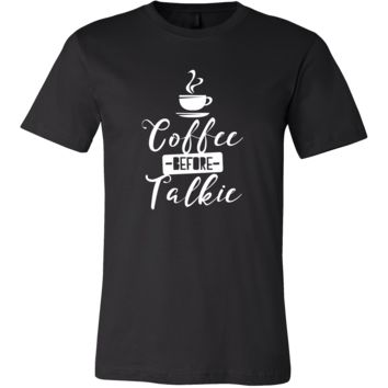 Coffee Before Talkie Novelty Tshirt For Coffee Lovers