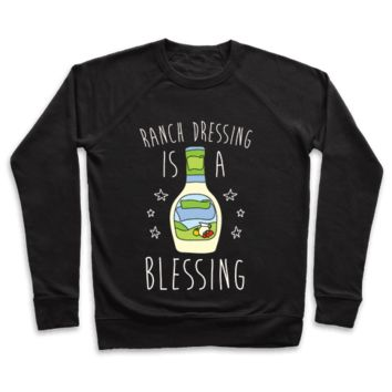 Ranch Dressing Is A Blessing Sweatshirt