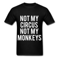 Not My Circus Not My Monkeys, Unisex Graphic T-Shirt